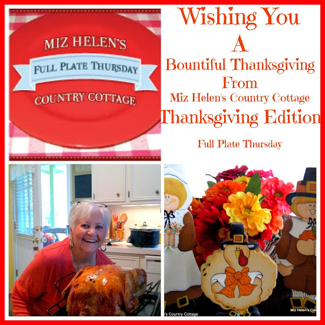 Full Plate Thursday Thanksgiving Edition at Miz Helen's Country Cottage