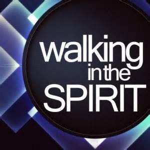 """Image result for WALKING AFTER THE SPIRIT"""""""
