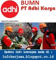 Lowongan Kerja BUMN PT Adhi Karya (Persero)
