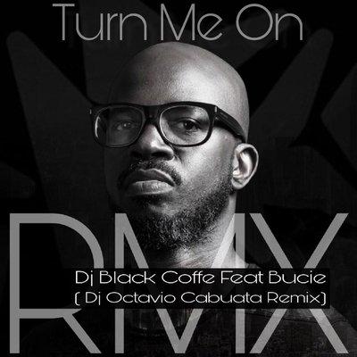 Black Coffe Feat Bucie - Turn Me On (Dj Octavio Cabuata Remix)