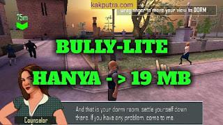[19MB] Bully Anniversary Apk Lite/Ukuran Kecil di Android