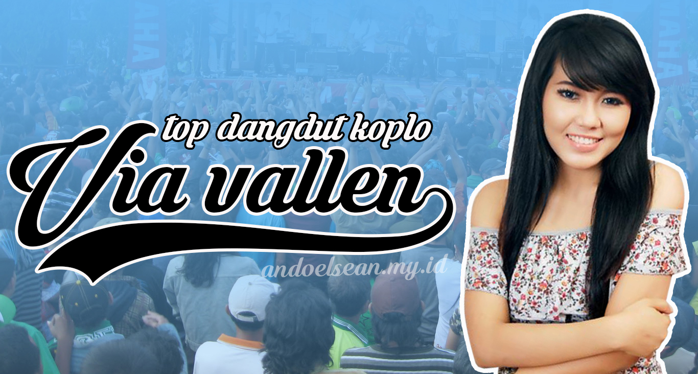 Download Koleksi Mp3 Via Vallen Lengkap A sampai Z - Andoelsean