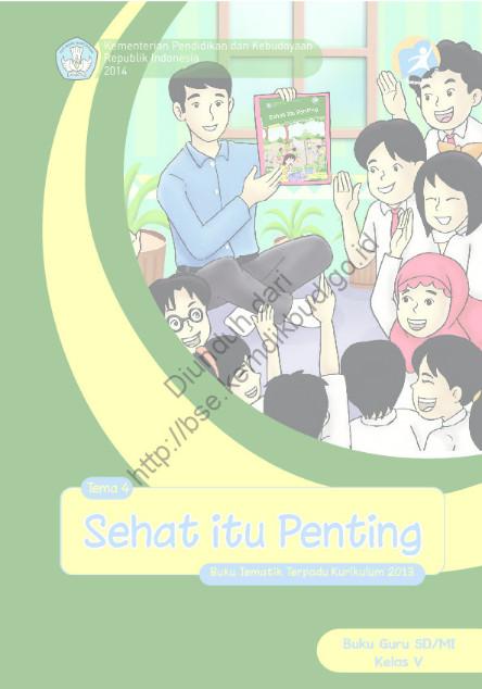 Download Buku Guru Kurikulum 2013 SD Kelas 5 Sehat itu Penting