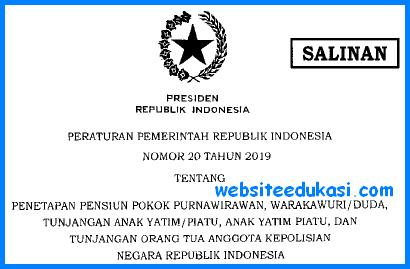 PP Nomor 20 Tahun 2019 tentang Penetapan Pensiun Pokok Purnawirawan POLRI