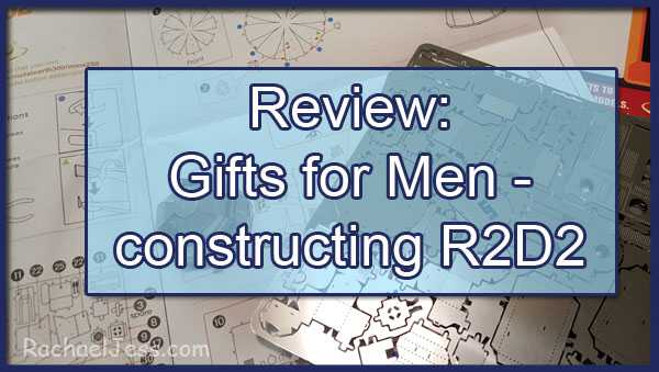 Review: Gifts for Men - constructing R2D2