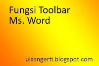 Mengenal Fungsi Toolbar pada Ms. Word