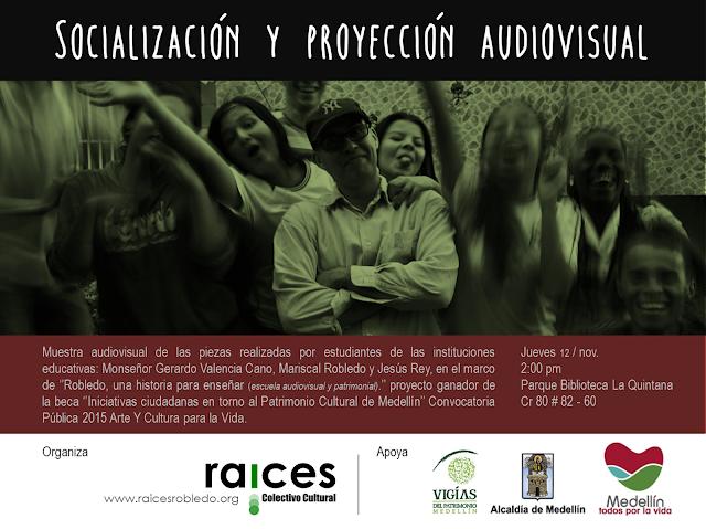 """Invitación a socialización y proyección udiovisual en el marco del proyecto """"Robledo, una historia para enseñar"""" Vigías Del Patrimonio 2015"""