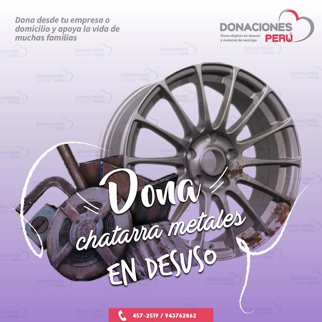 Dona chatarra - dona metales - dona chatarra metales - dona y recicla - recicla y dona - donaciones peru
