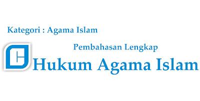 Pengertian Hukum Islam dan Contoh