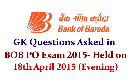GK Questions Asked in Bank of Baroda PO Exam Held 2015