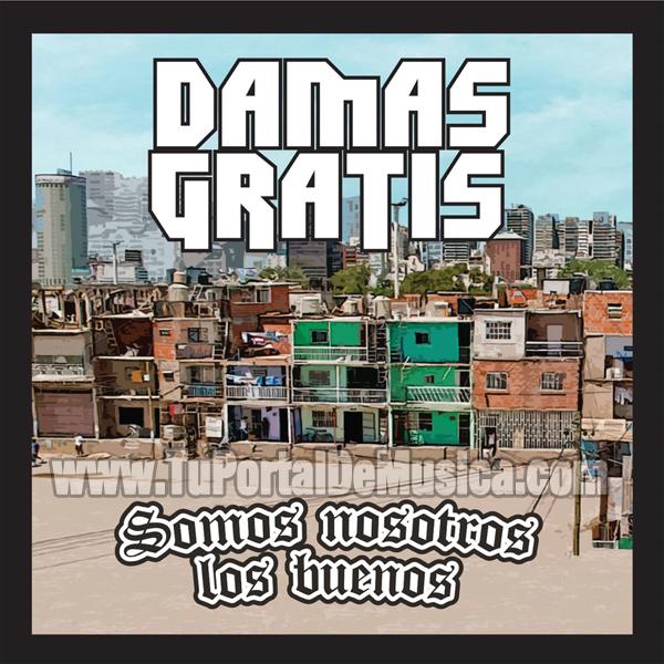 Damas Gratis - Somos Nosotros Los Buenos (2016)