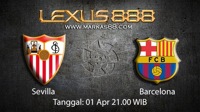 BOLA88 - PREDIKSI TARUHAN BOLA SEVILLA VS BARCELONA 1 APRIL 2018 (LA LIGA)