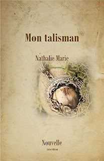 Mon Talisman: Nouvelle de Nathalie Marie PDF
