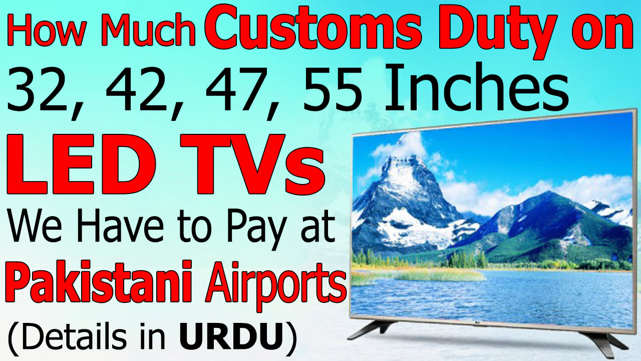How-Much-Custom-Duty-on-LED-TV-32-42-47-55-Inches-We-Have-to-Pay-at-Pakistani-Airport
