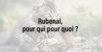 Rubenal, pour qui pour quoi ?