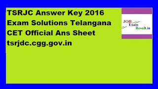 TSRJC Answer Key 2016 Exam Solutions Telangana CET Official Ans Sheet tsrjdc.cgg.gov.in