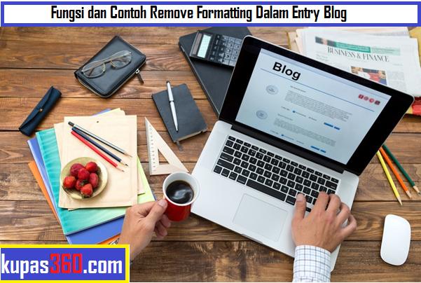 Fungsi dan Contoh Remove Formatting Dalam Entry Blog