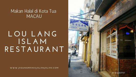 Lou Lang Islam Restaurant Macau