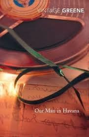http://www.goodreads.com/book/show/824389.Our_Man_In_Havana