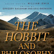 The Hobbit and Philosophy edited by Gregory Bassham & Eric Bronson