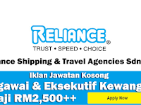 Jawatan Kosong di Reliance Shipping & Travel Agencies - Pegawai & Eksekutif Kewangan / Gaji RM2,500++
