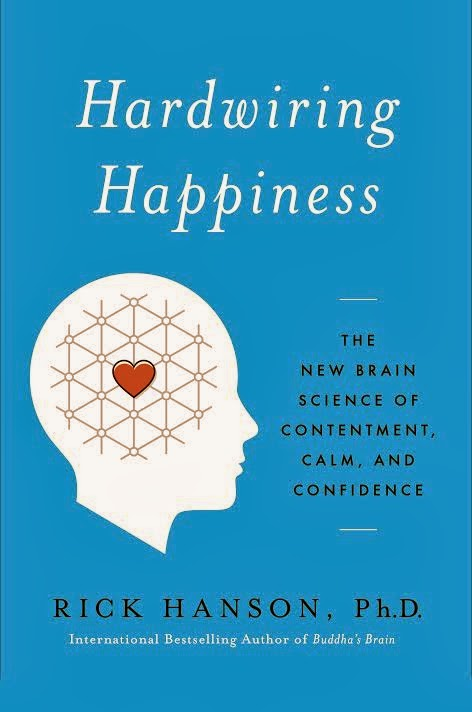 Rick Hanson Hardwiring Happiness