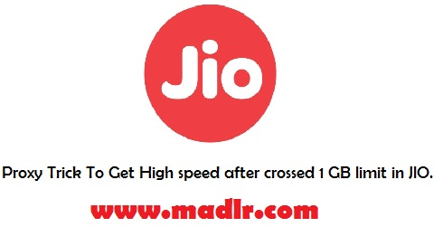 Proxy Trick To Get High speed after crossed 1 GB limit in JIO.