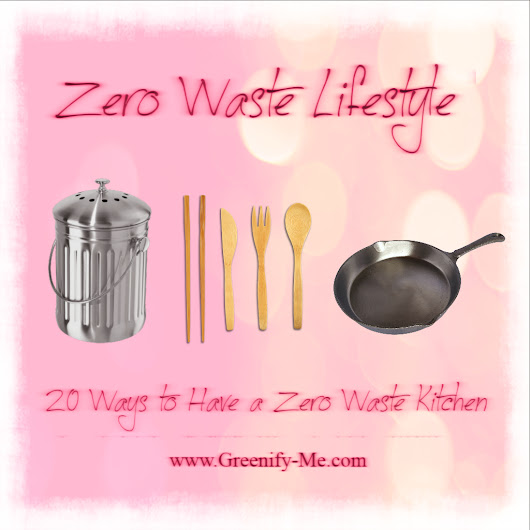 Zero Waste Lifestyle: 20 Ways to Have a Zero Waste Kitchen