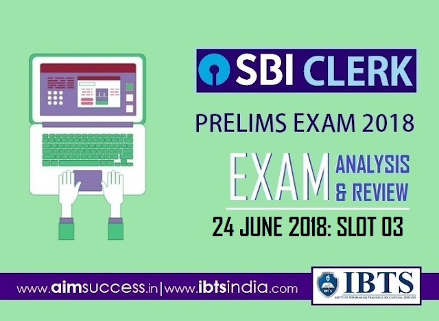 SBI Clerk Prelims Exam Analysis 24th June 2018: 03rd Slot