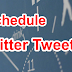 Twitter Tweets Ko Schedule Kaise Kare: Full Guide In Hindi