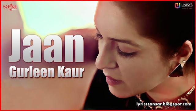 Jaan Lyrics : Gurleen Kaur & Lil Daku
