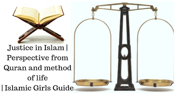 Justice in Islam | Perspective from Quran and method of life | Islamic Girls Guide