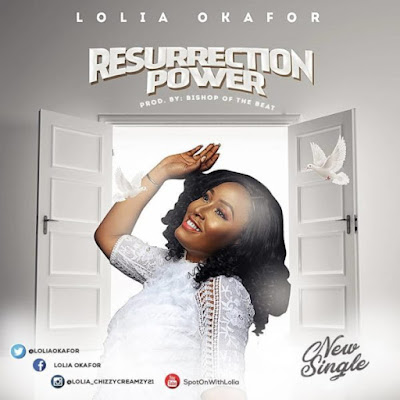 Lolia Okafor – Resurrection Power