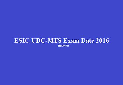 ESIC UDC-MTS Exam Date 2016