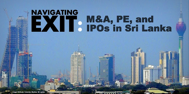 Navigating Exit: M&A, PE, and IPOs in Sri Lanka
