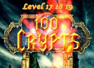 100 Crypts Level 17 18 19 Walkthrough