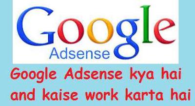 Google Adsense Kya Hai Aur kaise Work Karta hai Jane Hindi me.