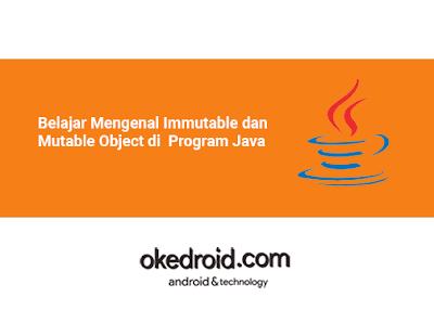 Belajar Mengenal Perbedaan Perbandingan Apa itu Immutable dan Mutable Object String StringBuilder StringBuffer di  Program Java