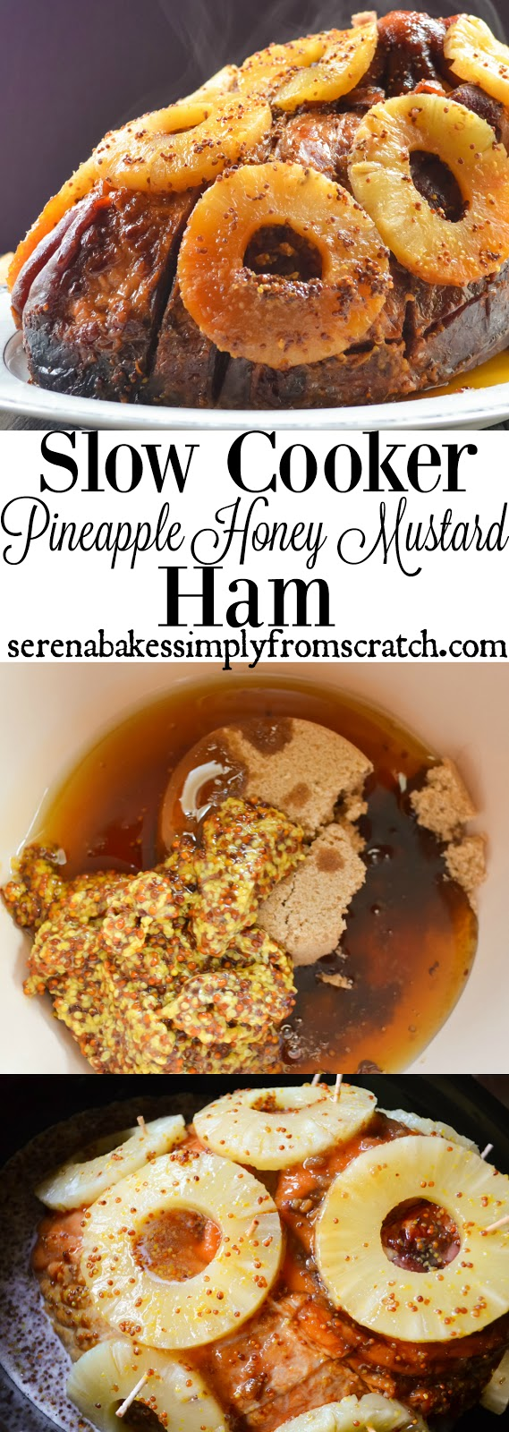 Slow Cooker Pineapple Honey Mustard Baked Ham. Easy to make and perfect for the Holidays!