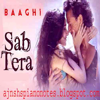 Sab Tera Piano Notes from Baaghi