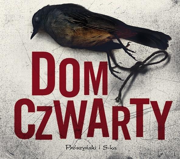 """""""Dom Czwarty"""" Katarzyna Puzyńska."""