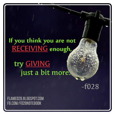 If you think you are not receiving enough, try giving just a bit more.