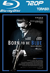 Born to Be Blue: La historia de Chet Baker (2015) BDRip m720p
