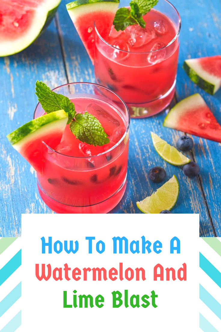 How To Make A Watermelon And Lime Blast