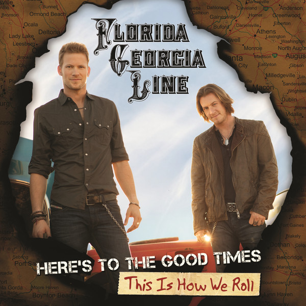 Florida Georgia Line - Here's To the Good Times...This Is How We Roll (Deluxe Version) Cover