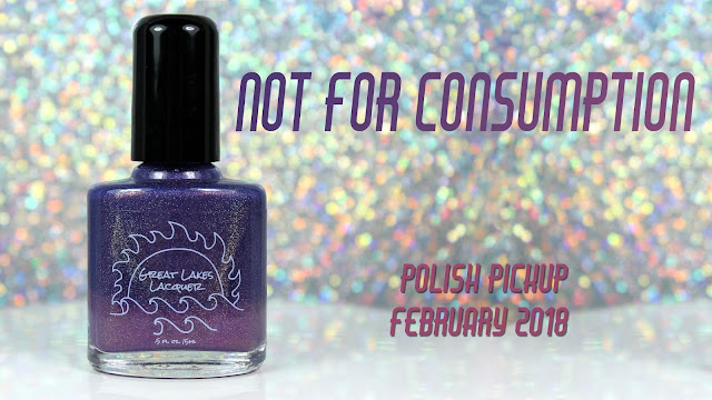 Great Lakes Lacquer Not for Consumption | Polish Pickup February 2018 | Sugar Rush!