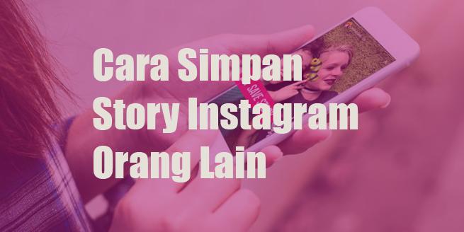 Cara Menyimpan Story Instagram Orang Lain | Download InstaStory