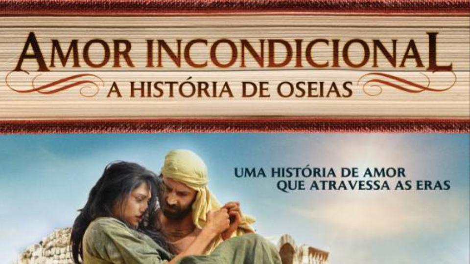 Filme cristão Amor Incondicional - A história de Oséias