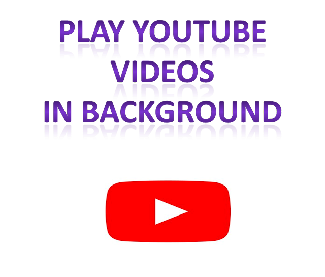 Play Youtube In Background Using Android App