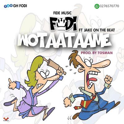 Fodi Ft Jake On Da Beats - Wotaatame (Prod by Tosman)